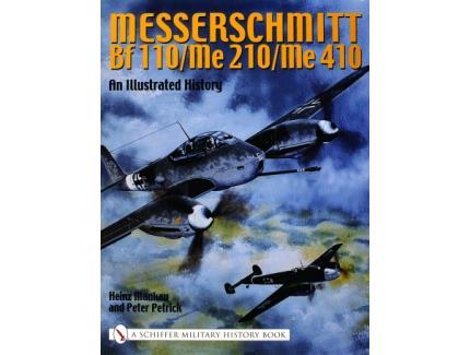 Messerschmitt Bf 110/Me 210/Me 410: An Illustrated History