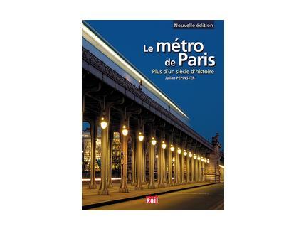 LE METRO DE PARIS - PLUS D'UN SIàˆCLE D'HISTOIRE