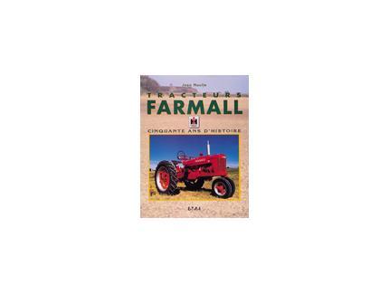 TRACTEURS FARMALL CINQUANTE ANS D'HISTOIRE