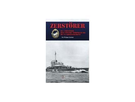 ZERSTà–RER ou l'histoire des contre-torpilleurs de la Kriegsmarine.