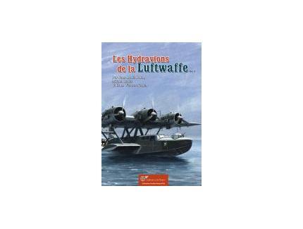 Les Hydravions de la Luftwaffe. Vol. 3.