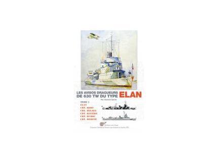 LES AVISOS DRAGUEURS DE 630 TW DU TYPE 'ELAN' - Vol. 1.