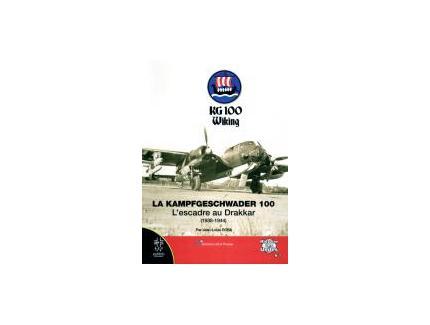 La Kampfgeschwader 100. L'Escadre au Drakkar (1938-1944)