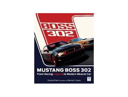 MUSTANG BOSS 302  - FROM RACING LEGEND TO MODERN