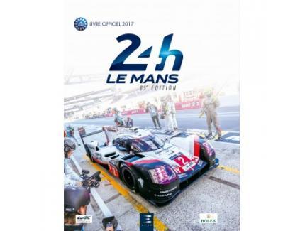 24 H LE MANS - LIVRE OFFICIEL 2017
