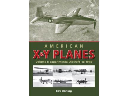 American X&Y Planes Vol: 1 Experimental aircraft to1945