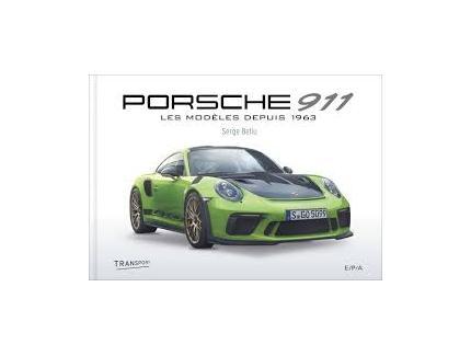 PORSCHE 911 LES MODELES DEPUIS 1963