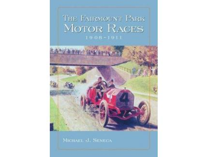 THE FAIRMOUNT PARK MOTOR RACE 1908-1911
