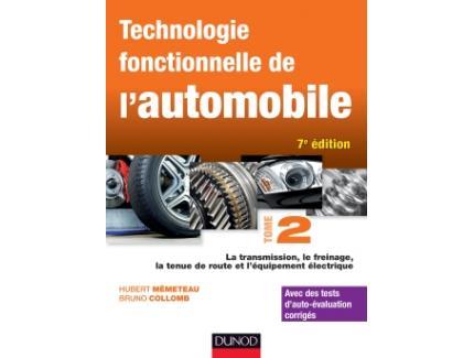 Technologie fonctionnelle de l'automobile T.2 Transmission, freinage, tenue de route et l'équipement électrique