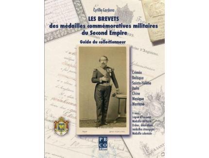 Les Brevets des Medailles Commemoratives Militaires du Second Empire