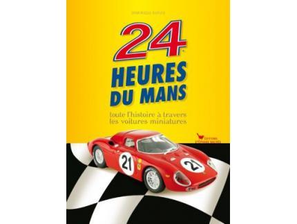 24 Heures du Mans  Toute l'histoire à travers les voitures miniatures