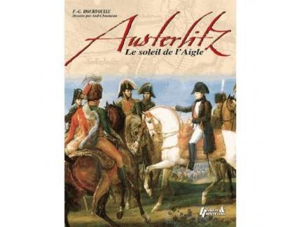 AUSTERLITZ,LE SOLEIL DE L'AIGLE
