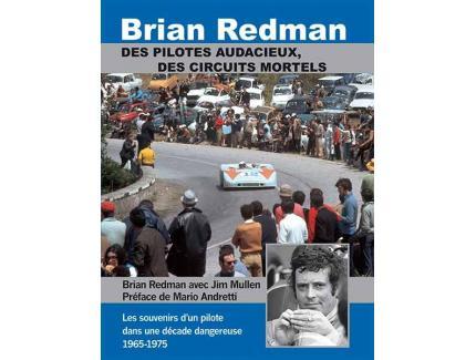 "BRIAN REDMAN ""DES PILOTES AUDACIEUX, DES CIRCUITS MORTELS"""