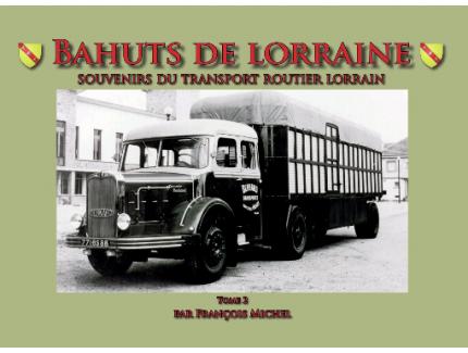 BAHUTS DE LORRAINE T.2