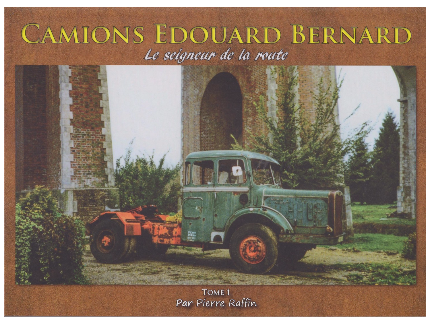 CAMIONS EDOUARD BERNARD, Le seigneur de la route Tome 1