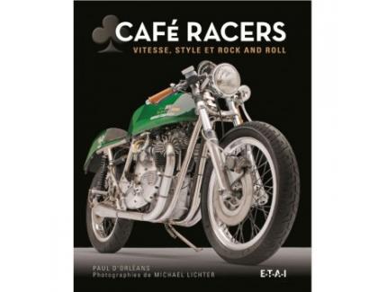 CAFE RACERS Vitesse, style et rock and roll