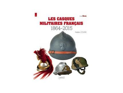 LES CASQUES MILITAIRES FRANà‡AIS 1864-2015