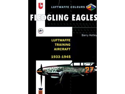 FLEDGLING EAGLES LUFTWAFFE TRAINING AIRCRAFT 33-45