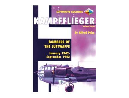 KAMPFFLIEGER  Bombers of the Luftwaffe VOL 3