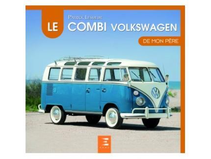 LE COMBI VW DE MON PERE