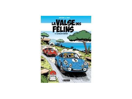 LA VALSE DES FELINS TOME 1 : LE RALLYE WINTER