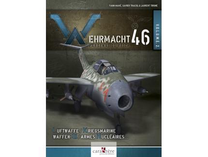 WEHRMACHT 46 L'.ARSENAL DU REICH VOL.2