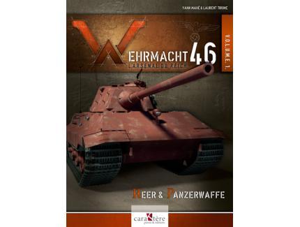 WEHRMACHT 46 L'ARSENAL DU REICH VOL.1