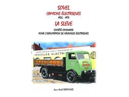 SOVEL camions électriques 1925-1977 EDITION AUGMENTEE