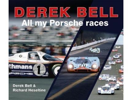 DEREK BELL, ALL MY PORSCHE RACES