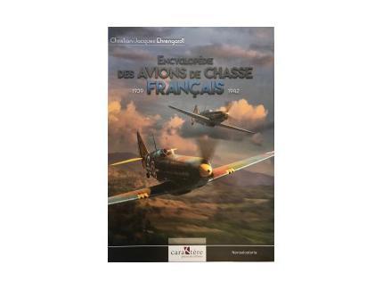 ENCYCLOPEDIE DES AVIONS DE CHASSE FRANCAIS 1939-1942