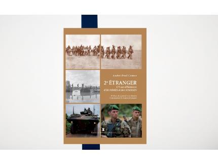 2e ETRANGER. 175 ANS D'HISTOIRES D'HOMMES ET DE COMBATS