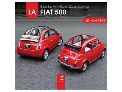 LA FIAT 500 DE MON PERE nlle.èd.