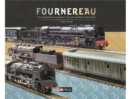 FOURNEREAU, Trois génération de passion pour le modélisme ferroviaire
