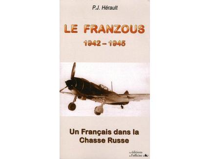 """LE FRANZOUS 1942-1945 """"UN FRANà‡AIS DANS LA CHASSE RUSSE """""""