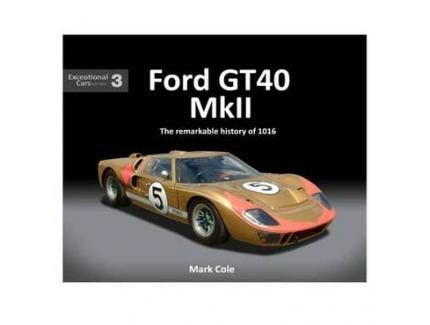 FORD GT40 MKII, THE REMARKABLE HISTORY OF 1016