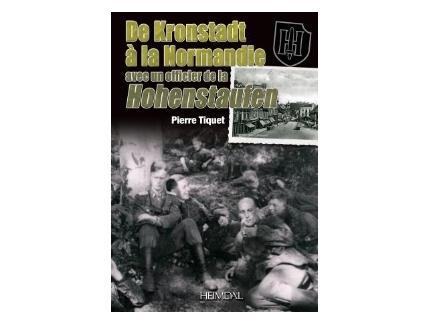 De Kronstadt à la Normandie, avec un officier de la Hohenstaufen