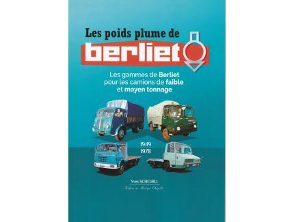 """LES POIDS PLUME DE BERLIET """" Les gammes de Berliet pour les camions de faible et moyen tonnage"""""""