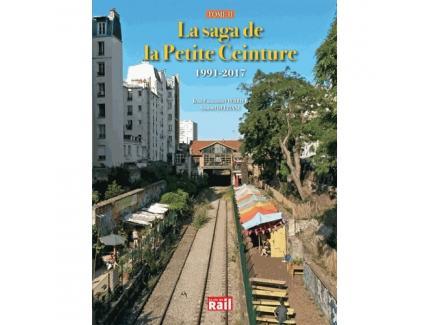 LA SAGA DE LA PETITE CEINTURE TOME 2 1991-2017