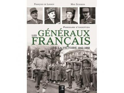 Les généraux français de la victoire, 1942-1945