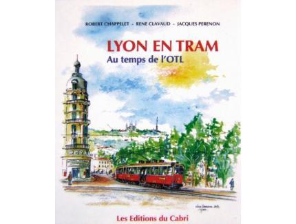 LYON EN TRAM AU TEMPS DE L'OTL