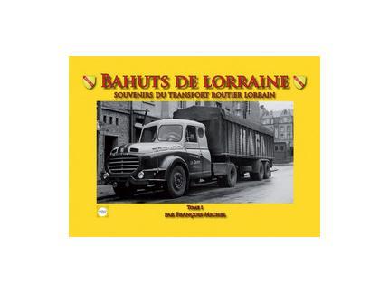 BAHUTS DE LORRAINE TOME 1