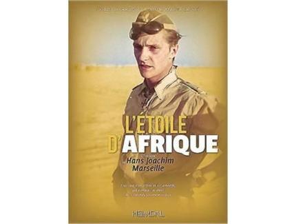 L'ETOILE D'AFRIQUE. L'HISTOIRE DE HANS JOACHIM MARSEILLE.