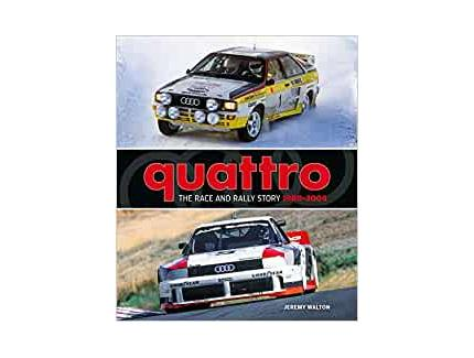 QUATTRO: THE RACE AND RALLYE STORY 1980-2004