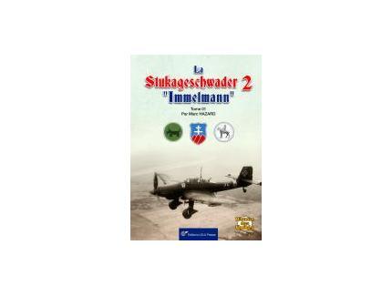 """LA STUKAGESCHWADER 2 """"IMMELMANN"""" TOME 01"""