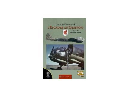 LA LEHRGESCHWADER 1 , L'ESCADRE AU GRIFFON: TOME 2