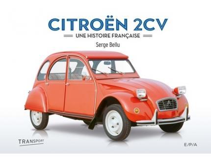 CITROEN 2CV. UNE HISTOIRE FRANCAISE