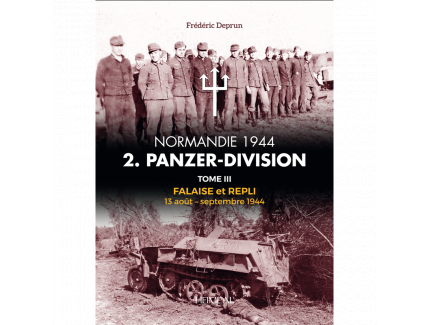 NORMANDIE 1944 2. PANZER-DIVISION TOME III FREDERIC DEPRUN HEIMDAL