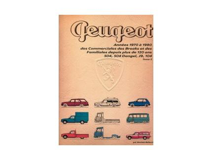 PEUGEOT 1970/1980 COMMERCIALES ET FAMILIALES VOL.3