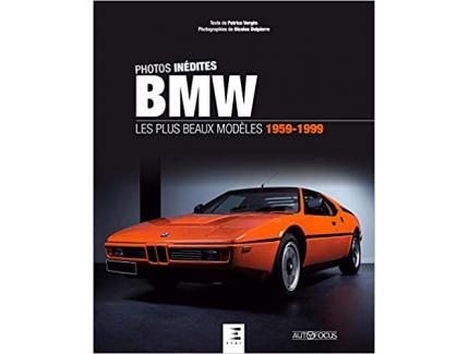 PHOTOS INEDITES BMW - LES PLUS BEAUX MODELES 1959-1999