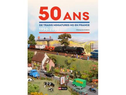 50 ans de trains miniatures H0 en France 1950 - 2000